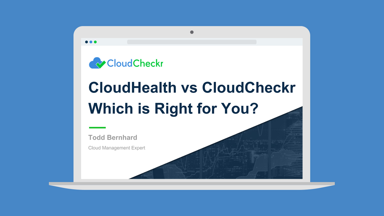 CloudHealth vs CloudCheckr Which is Right for You