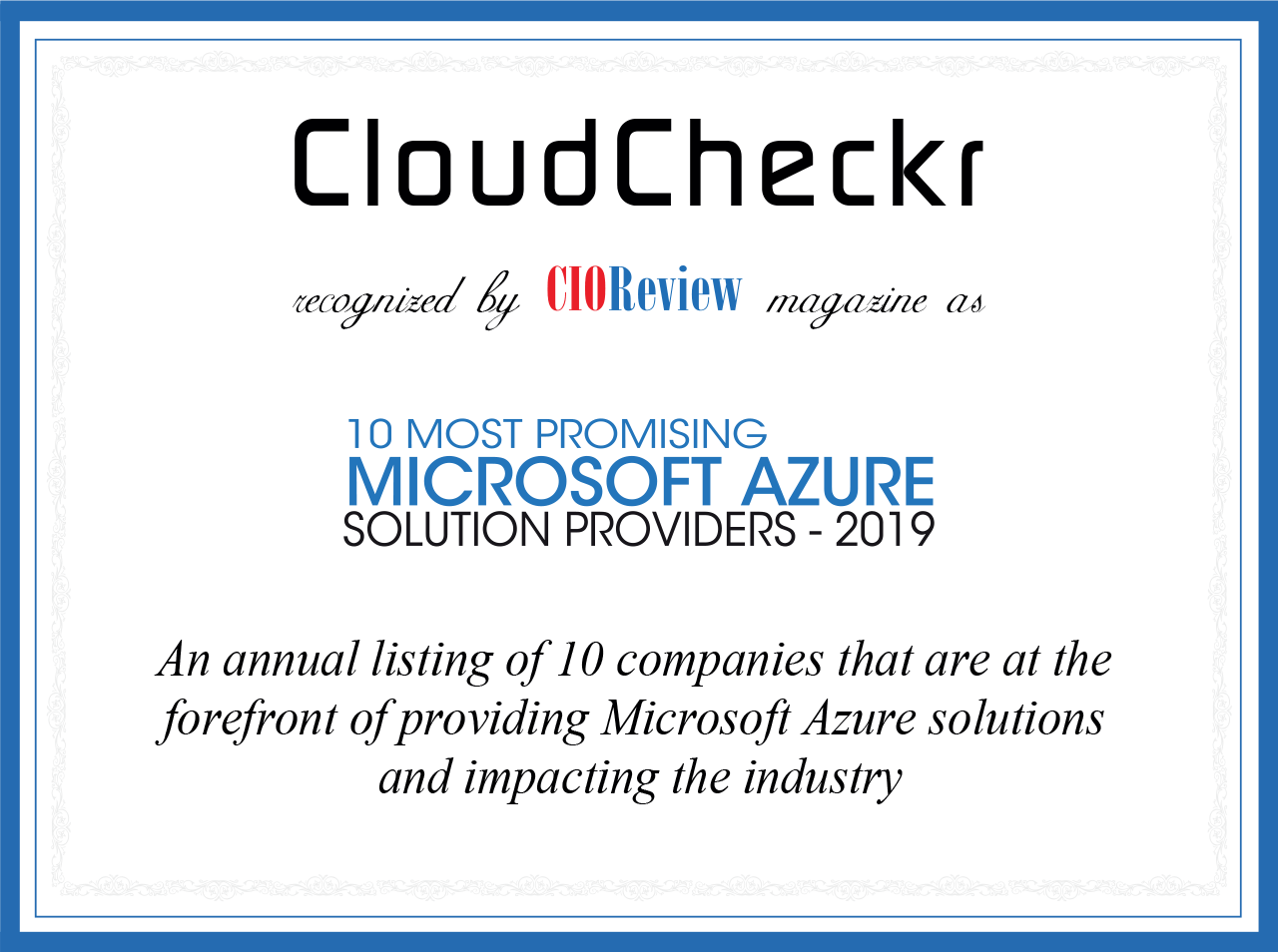 CloudCheckr is a CIOReview 'Top 10 Most Promising Microsoft Azure Solution Partner' of 2019